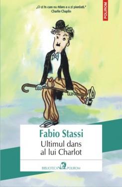 Fabio Stassi - Ultimul dans al lui Charlot (cu autograf)