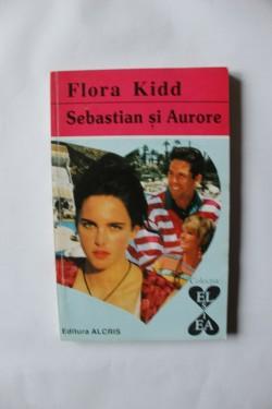 Flora Kidd - Sebastian si Aurore