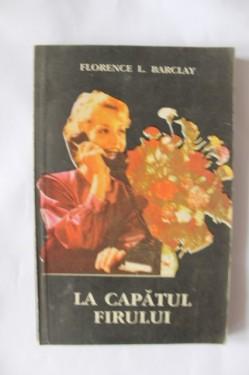 Florence L. Barclay - La capatul firului