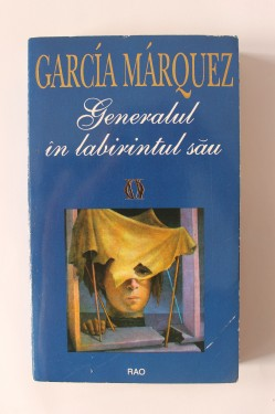 Gabriel Garcia Marquez - Generalul in labirintul sau