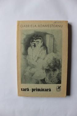 Gabriela Adamesteanu - Vara - primavara