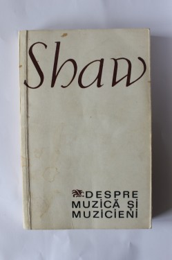 George Bernard Shaw - Despre muzica si muzicieni