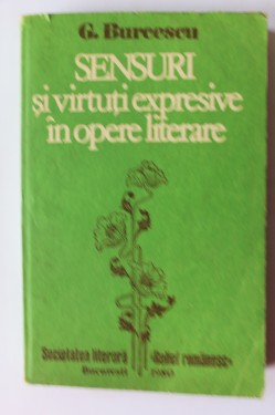 Gh. Burcescu - Sensuri si virtuti expresive in opere literare