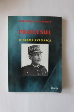 Gheorghe Schwartz - Procesul. O drama evreiasca (cu autograf)