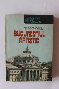 Grigore Hagiu - Bucurestiul artistic