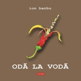 Ion Barbu - Oda la Voda (editie hardcover)