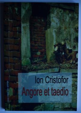 Ion Cristofor - Angore et taedio (cu autograf)
