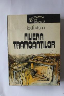 Iosif Vianu - Filiera traficantilor