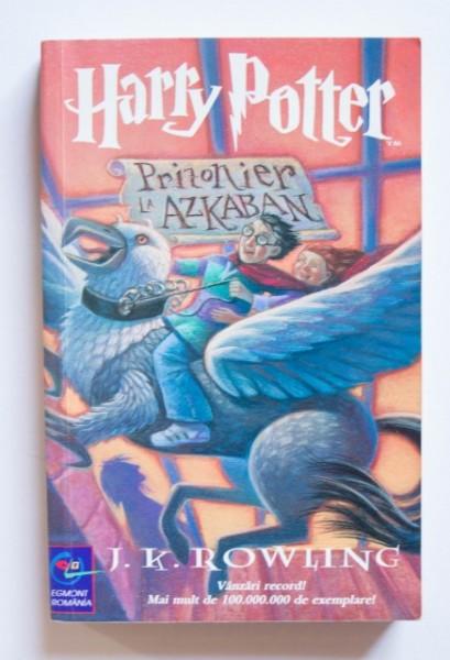 J. K. Rowling - Harry Potter. Prizonier la Azkaban