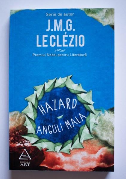 J. M. G. Le Clezio - Hazard. Angoli Mala