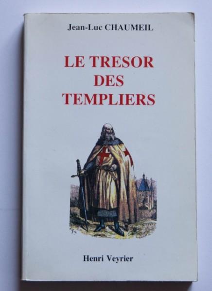 Jean-Luc Chaumeil - Le tresor des templiers (editie in limba franceza)