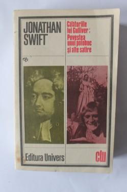 Jonathan Swift - Calatoriile lui Gulliver. Povestea unui poloboc si alte satire