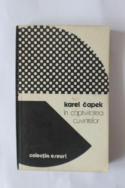 Karel Capek - In captivitatea cuvintelor