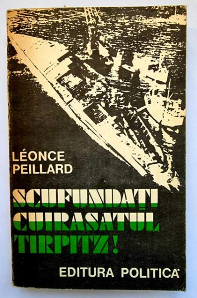 Leonce Peillard - Scufundati cuirasatul Tirpitz! 23 septembrie 1943