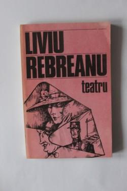 Liviu Rebreanu - Teatru