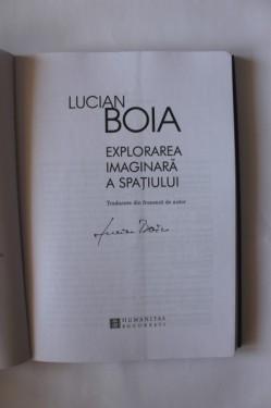 Lucian Boia - Explorarea imaginara a spatiului (cu autograf)