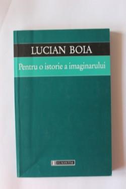 Lucian Boia - Pentru o istorie a imaginarului