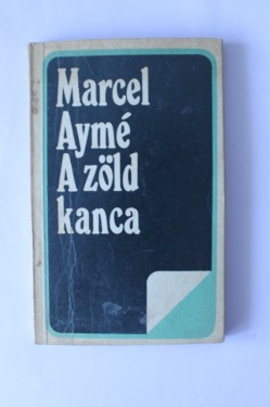 Marcel Ayme - A zold kanca