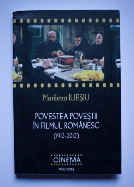 Marilena Iliesiu - Povestea povestii in filmul romanesc (1912-2012)