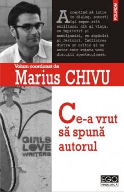 Marius Chivu - Ce-a vrut sa spuna autorul (cu autograf)