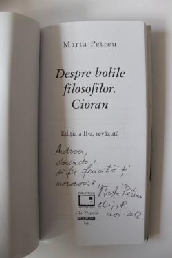 Marta Petreu - Despre bolile filosofilor. Cioran (cu autograf)