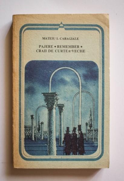 Mateiu I. Caragiale - Pajere. Remember. Craii de Curtea-Veche