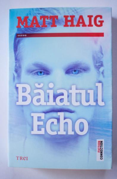 Matt Haig - Baiatul Echo