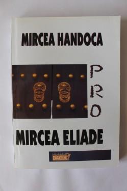 Mircea Handoca - Pro Mircea Eliade