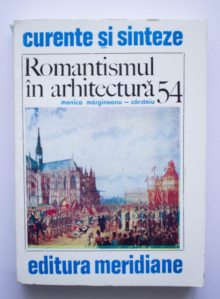 Monica Margineanu-Carstoiu - Romantismul in arhitectura