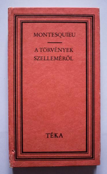 Montesquieu - A torvenyek szellemerol (editie hardcover)
