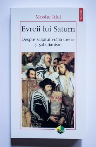 Moshe Idel - Evreii lui Saturn. Despre sabatul vrajitoarelor si sabatianism
