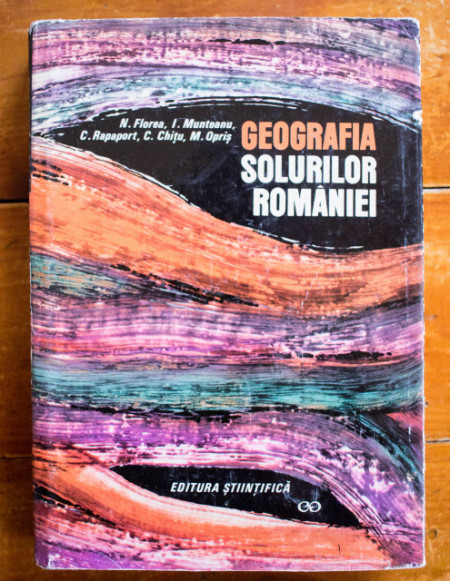 N. Florea, I. Munteanu, G. Rapaport, C. Chitu, M. Opris - Geografia solurilor Romaniei (editie hardcover)