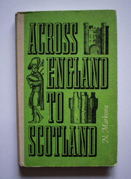 N. Markova - Across England to Scotland (editie hardcover)