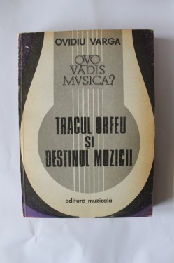 Ovidiu Varga - Quo vadis musica? Tracul Orfeu si destinul muzicii