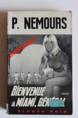P. Nemours - Bienvenue a Miami, general! (editie in limba franceza)