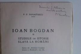 P.P. Panaitescu - Ioan Bogdan si studiile de istorie slava la romani (cu autograf)