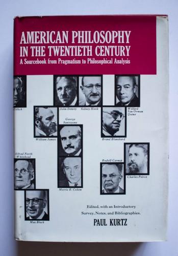 Paul Kurtz (ed.) - American Philosophy in the Twentieth Century (A sourcebook from Pragmatism to Philosophical Analysis) (editie hardcover)