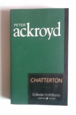 Peter Ackroyd - Chatterton
