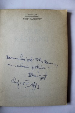 Petre Got - Timp rastignit (cu autograf)
