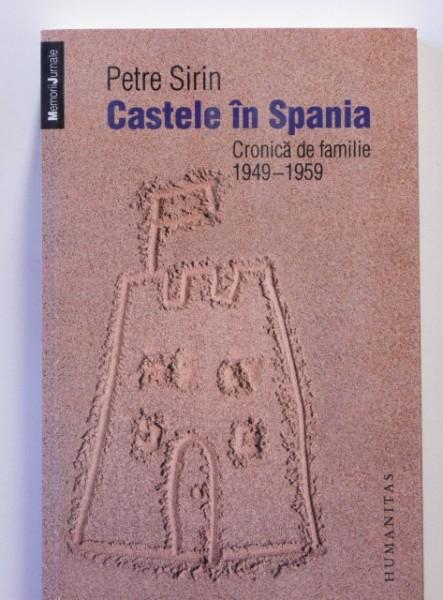Petre Sirin - Castele in Spania. Cronica de familie 1949-1959