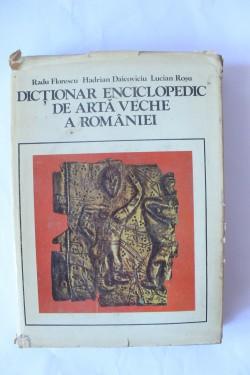 Radu Florescu, Hadrian Daicoviciu, Lucian Rosu - Dictionar enciclopedic de arta veche a Romaniei (editie hardcover)