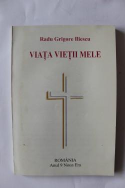 Radu Grigore Iliescu - Viata vietii mele