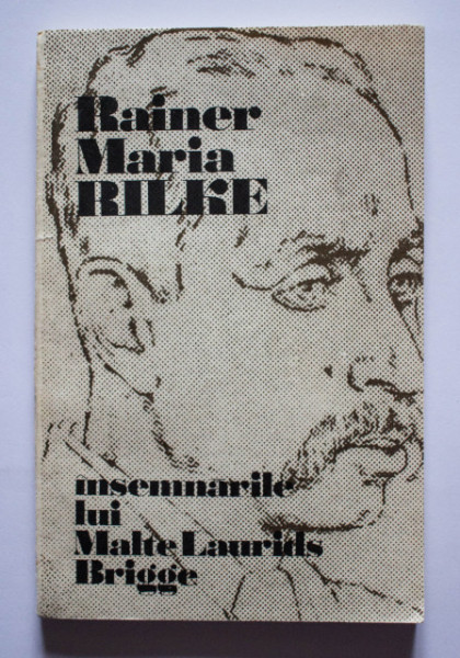 Rainer Maria Rilke - Insemnarile lui Malte Laurids Brigge