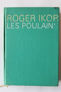 Roger Ikor - Les poulains (editie in limba franceza)