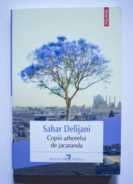 Sahar Delijani - Copiii arborelui de jacaranda
