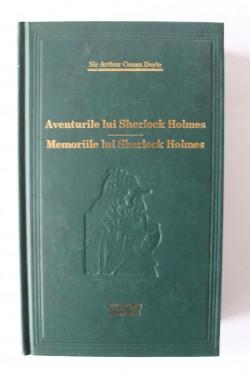 Sir Arthur Conan Doyle - Aventurile lui Sherlock Holmes. Memoriile lui Sherlock Holmes (editie hardcover)