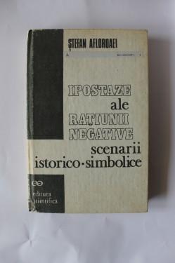 Stefan Afloroaei - Ipostaze ale ratiunii negative. Scenarii istorico-simbolice (editie hardcover)