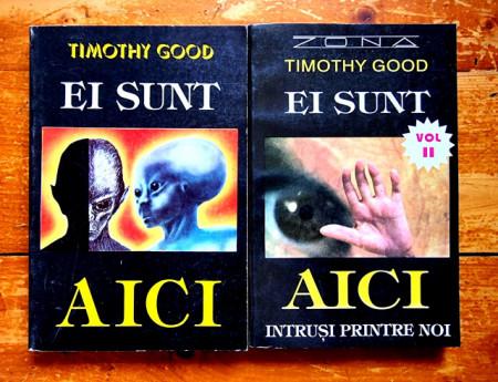 Timothy Good - Ei sunt aici. Intrusi printre noi (2 vol.)