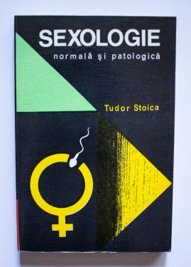 Tudor Stoica - Sexologie normala si patologica