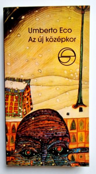 Umberto Eco - Az uj kozepkor